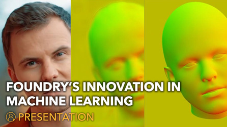 SIGGRAPH 2021| Foundry's Innovation in Machine Learning